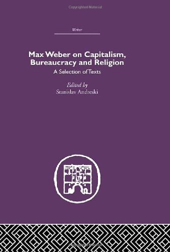 9780415402149: Max Weber on Capitalism, Bureaucracy and Religion (Volume 3)