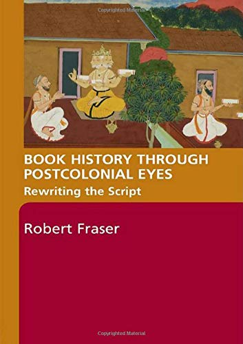 9780415402934: Book History Through Postcolonial Eyes: Rewriting the Script
