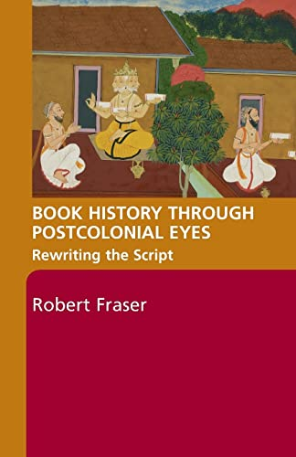 9780415402941: Book History Through Postcolonial Eyes: Rewriting the Script
