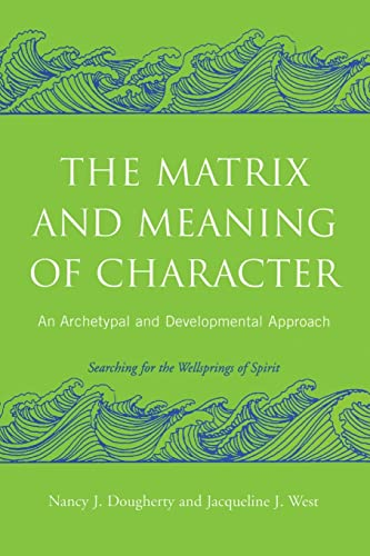 9780415403009: The Matrix and Meaning of Character: An Archetypal and Developmental Approach
