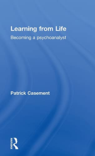 9780415403146: Learning from Life: Becoming a Psychoanalyst
