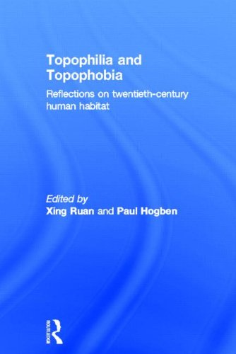 9780415403238: Topophilia and Topophobia: Reflections on Twentieth-Century Human Habitat