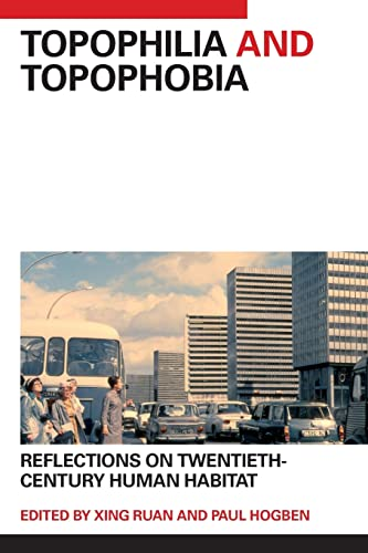 9780415403245: Topophilia and Topophobia: Reflections on Twentieth-Century Human Habitat