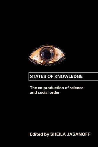 9780415403290: States of Knowledge: The Co-production of Science and the Social Order