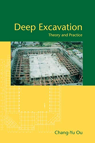 Deep Excavation: Theory and Practice (Hardcover): Chang-Yu Ou