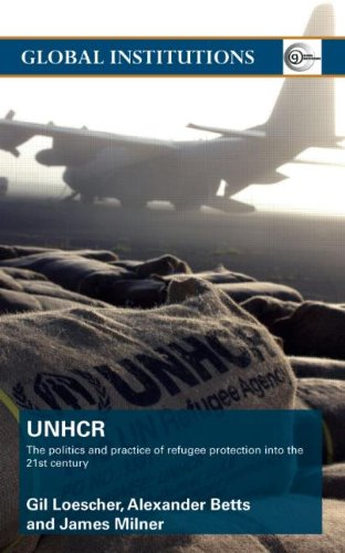 9780415403474: The United Nations High Commissioner for Refugees (UNHCR): The Politics and Practice of Refugee Protection into the 21st Century (Global Institutions)