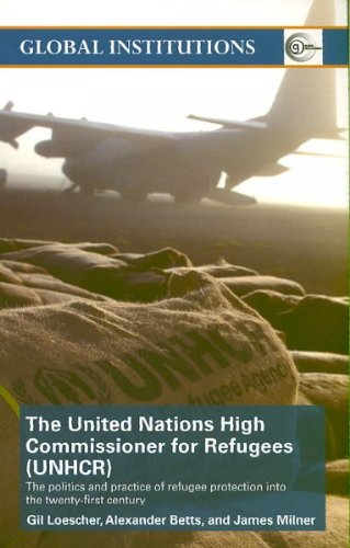 9780415403481: UNHCR: The Politics and Practice of Refugee Protection into the 21st Century