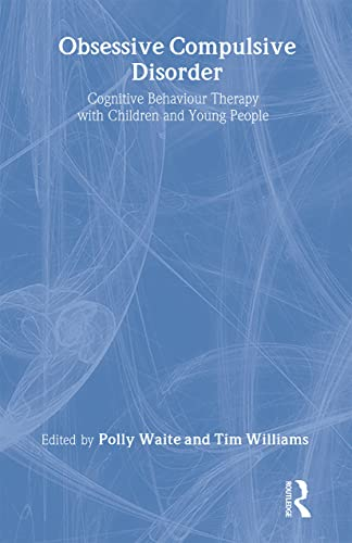 9780415403887: Obsessive Compulsive Disorder: Cognitive Behaviour Therapy with Children and Young People (CBT with Children, Adolescents and Families)