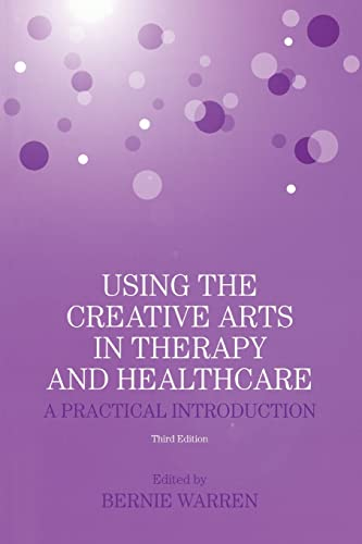 9780415404044: Using the Creative Arts in Therapy and Healthcare: A Practical Introduction