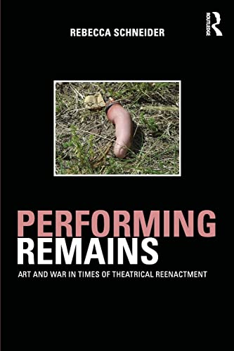 9780415404426: Performing Remains: Art and War in Times of Theatrical Reenactment: On Performing Remains