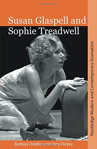 9780415404846: Susan Glaspell and Sophie Treadwell (Routledge Modern and Contemporary Dramatists)