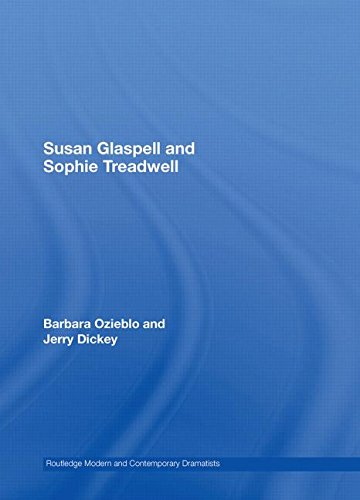 9780415404853: Susan Glaspell and Sophie Treadwell (Routledge Modern and Contemporary Dramatists)