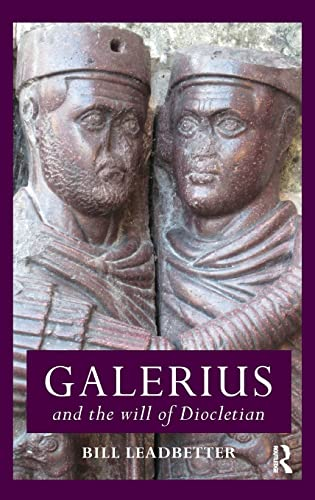 9780415404884: Galerius and the Will of Diocletian (Roman Imperial Biographies)