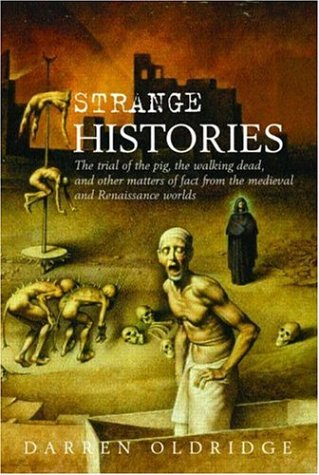 9780415404921: Strange Histories: The Trial of the Pig, the Walking Dead, and Other Matters of Fact from the Medieval and Renaissance Worlds