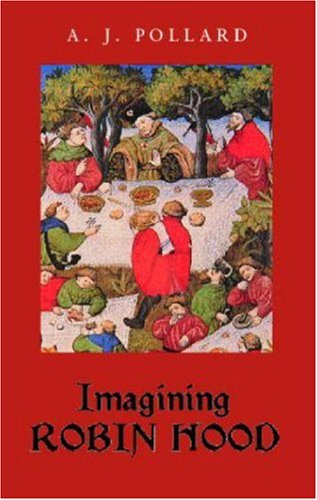 9780415404938: Imagining Robin Hood: The Late Medieval Stories in Historical Context