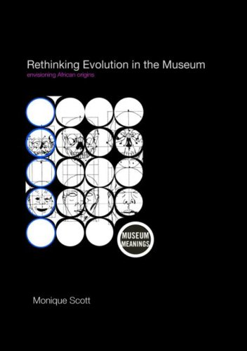 9780415405393: Rethinking Evolution in the Museum: Envisioning African Origins (Museum Meanings)