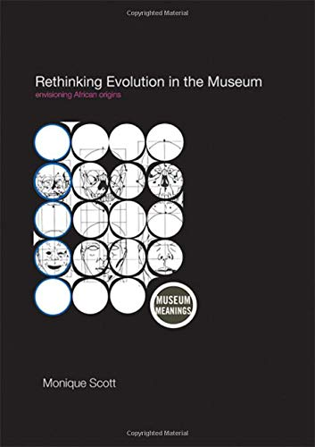 9780415405409: Rethinking Evolution in the Museum: Envisioning African Origins (Museum Meanings)