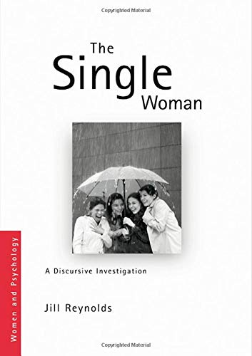 9780415405683: The Single Woman: A Discursive Investigation (Women and Psychology)