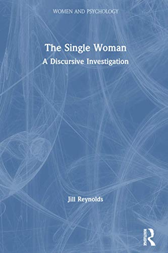 9780415405690: The Single Woman: A Discursive Investigation (Women and Psychology)