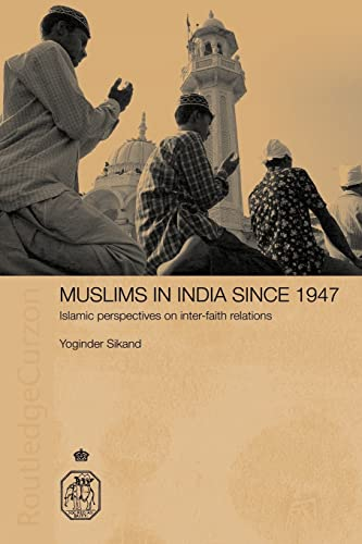 9780415406048: Muslims in India Since 1947: Islamic Perspectives on Inter-Faith Relations (Royal Asiatic Society Books)