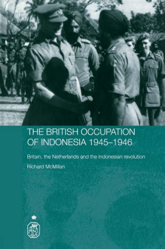 9780415406093: The British Occupation of Indonesia: 1945-1946: Britain, The Netherlands and the Indonesian Revolution