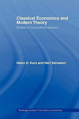 9780415406376: Classical Economics and Modern Theory: Studies in Long-Period Analysis (Routledge Studies in the History of Economics)