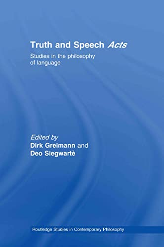 9780415406512: Truth and Speech Acts: Studies in the Philosophy of Language (Routledge Studies in Contemporary Philosophy)