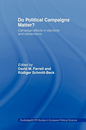 9780415406604: Do Political Campaigns Matter?: Campaign Effects in Elections and Referendums (Routledge/ECPR Studies in European Political Science)