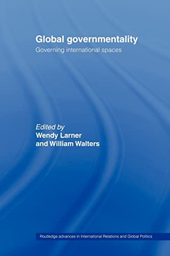 9780415406802: Global Governmentality: Governing International Spaces (Routledge Advances in International Relations and Global Politics)