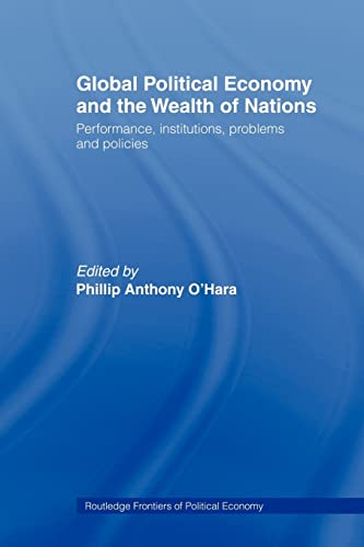 9780415406833: Global Political Economy and the Wealth of Nations: Performance, Institutions, Problems and Policies (Routledge Frontiers of Political Economy)