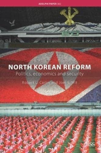 9780415407250: North Korean Reform: Politics, Economics and Security (Adelphi series)