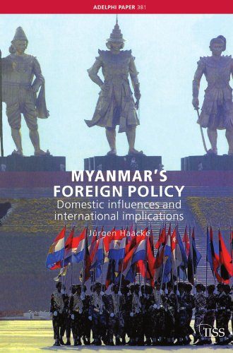 9780415407267: Myanmar's Foreign Policy: Domestic Influences and International Implications (Adelphi series)