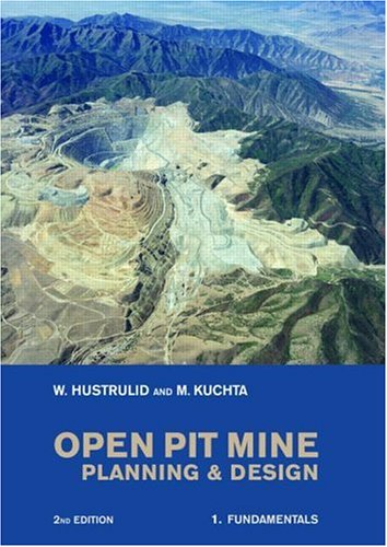 9780415407410: Open Pit Mine Planning and Design, Two Volume Set, Second Edition: Fundamentals v. 1