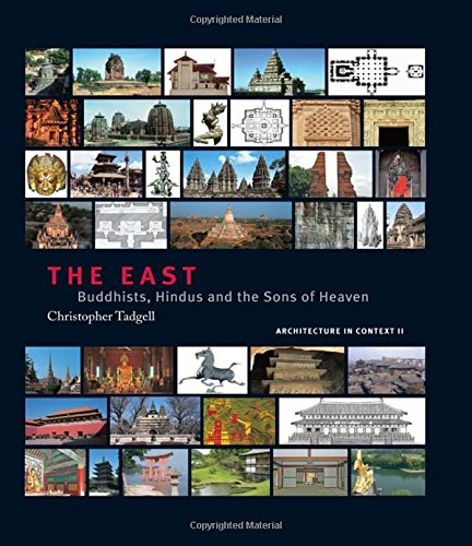 9780415407526: The East: Buddhists, Hindus and the Sons of Heaven (Architecture in Context Series)
