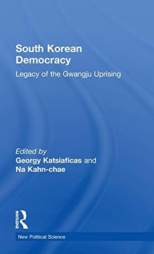 9780415407601: South Korean Democracy: Legacy of the Gwangju Uprising (New Political Science)