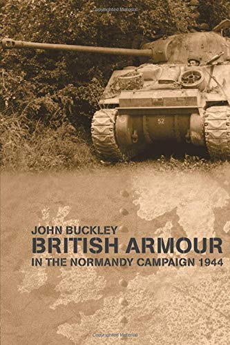 9780415407731: British Armour in the Normandy Campaign 1944 (Military History and Policy)