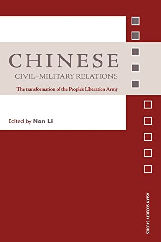 9780415407861: Chinese Civil-Military Relations: The Transformation of the People's Liberation Army (Asian Security Studies)