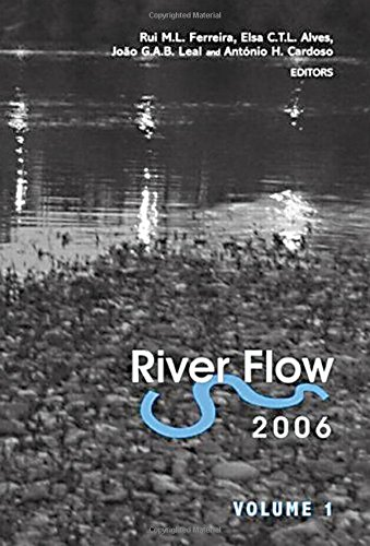 River Flow: Proceedings of the International Conference on Fluvial Hydraulics, Lisbon, Portugal, 6-...