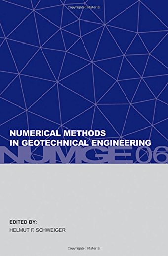 Numerical Methods in Geotechnical Engineering: Sixth European: Helmut F. Schweiger