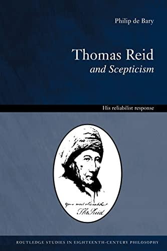 9780415408332: Thomas Reid and Scepticism: His Reliabilist Response (Routledge Studies in Eighteenth-Century Literature)