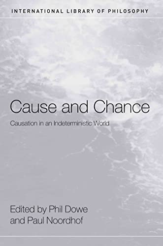 9780415408486: Cause and Chance: Causation in an Indeterministic World (International Library of Philosophy)