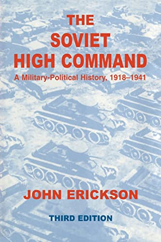 9780415408608: The Soviet High Command: A Military-Political History, 1918-1941: A Military Political History, 1918-1941 (Cass Series on Soviet (Russian) Military Institutions)