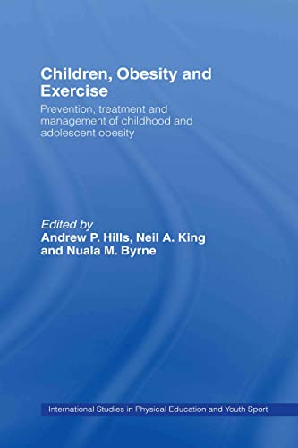 9780415408837: Children, Obesity and Exercise: Prevention, Treatment and Management of Childhood and Adolescent Obesity (Routledge Studies in Physical Education and Youth Sport)