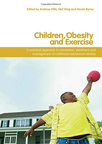 9780415408844: Children, Obesity and Exercise: Prevention, Treatment and Management of Childhood and Adolescent Obesity (Routledge Studies in Physical Education and Youth Sport)