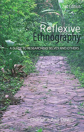9780415409018: Reflexive Ethnography: A Guide to Researching Selves and Others (The ASA Research Methods)