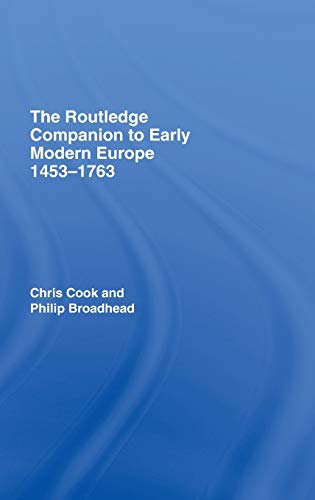 9780415409575: The Routledge Companion to Early Modern Europe, 1453–1763 (Routledge Companions to History)