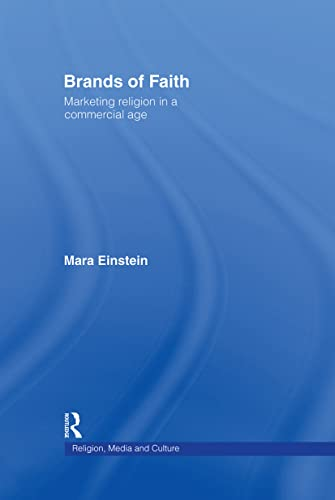9780415409766: Brands of Faith: Marketing Religion in a Commercial Age (Media, Religion and Culture)