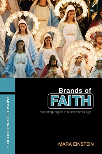 9780415409773: Brands of Faith: Marketing Religion in a Commercial Age (Media, Religion and Culture)