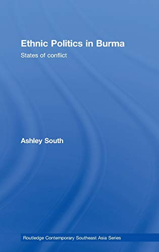 9780415410083: Ethnic Politics in Burma: States of Conflict (Routledge Contemporary Southeast Asia Series)