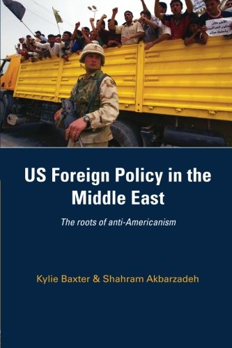US Foreign Policy in the Middle East: Akbarzadeh, Shahram, Baxter,